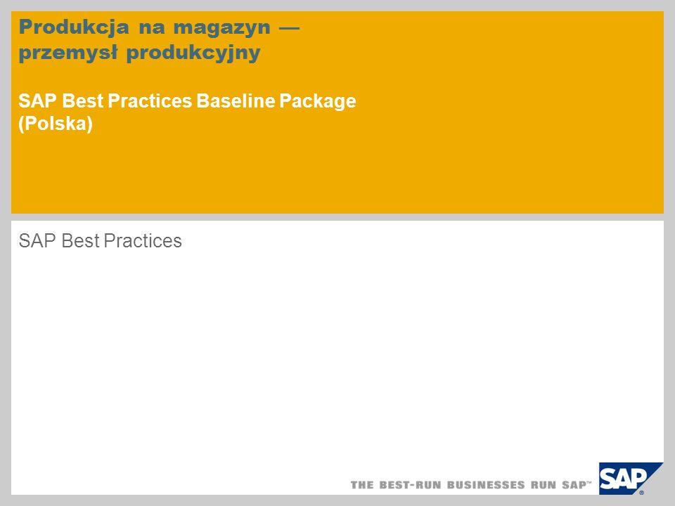 Produkcja na magazyn przemysł produkcyjny SAP Best Practices Baseline Package (Polska) SAP Best Practices