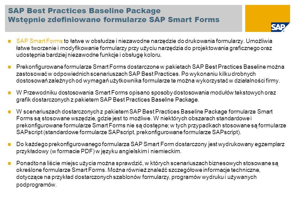 SAP Best Practices Baseline Package Wydruk kodu kreskowego Pakiet SAP Best Practices Baseline zawiera nową funkcję wydruk kodów kreskowych.