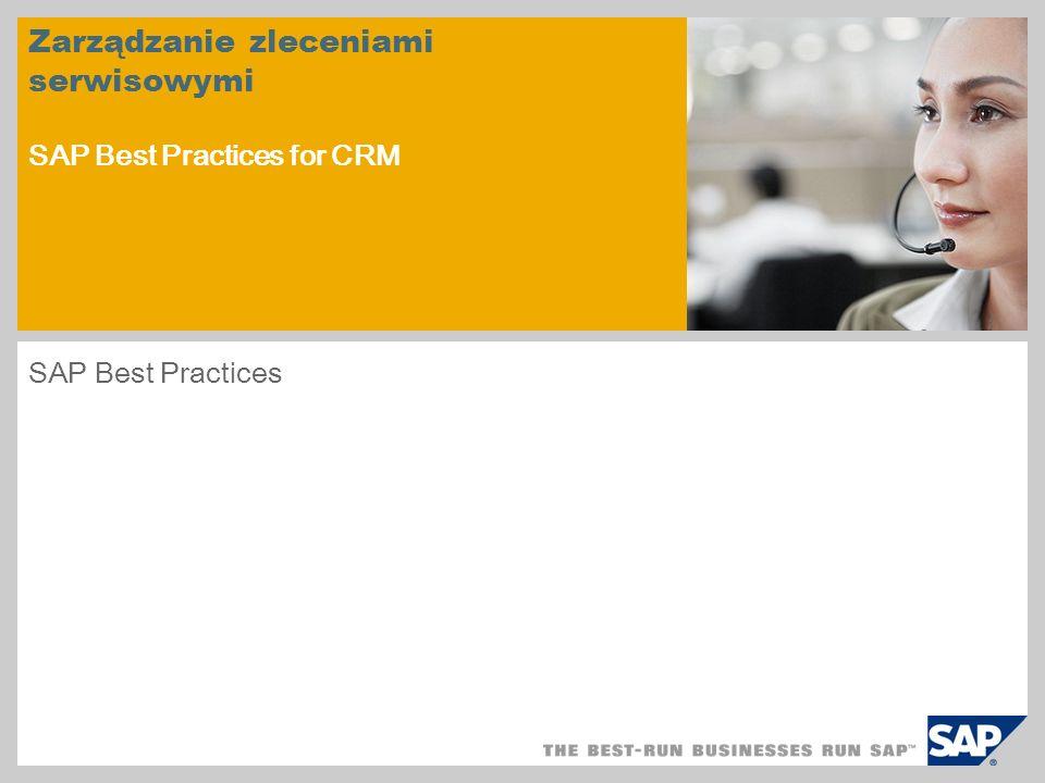 Zarządzanie zleceniami serwisowymi SAP Best Practices for CRM SAP Best Practices
