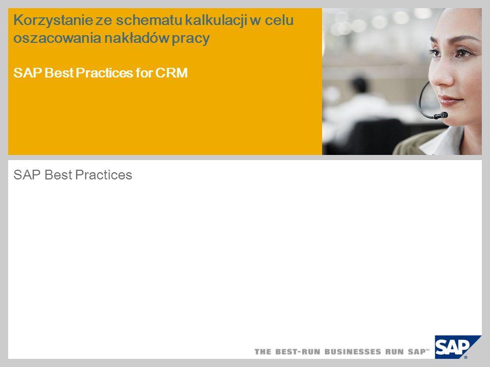 Korzystanie ze schematu kalkulacji w celu oszacowania nakładów pracy SAP Best Practices for CRM SAP Best Practices