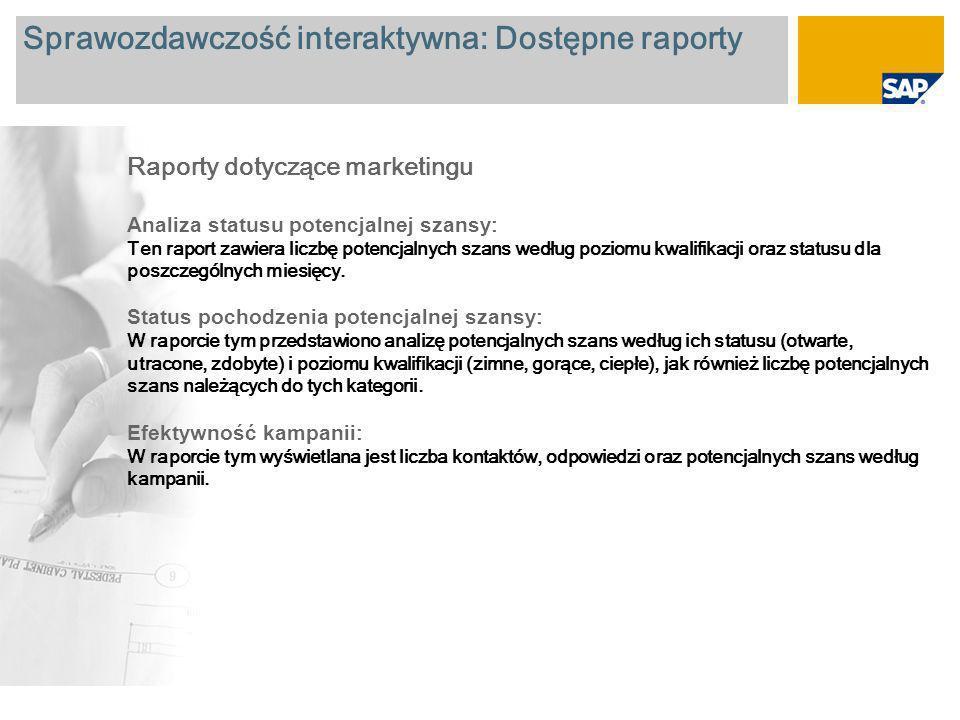 Sprawozdawczość interaktywna: Dostępne raporty Raportowanie sprzedaży Klienci z otwartymi działaniami : Ten raport zawiera listę z nazwami klientów i liczbą otwartych działań.