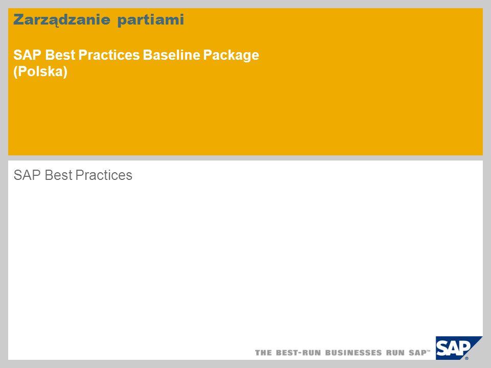 Zarządzanie partiami SAP Best Practices Baseline Package (Polska) SAP Best Practices