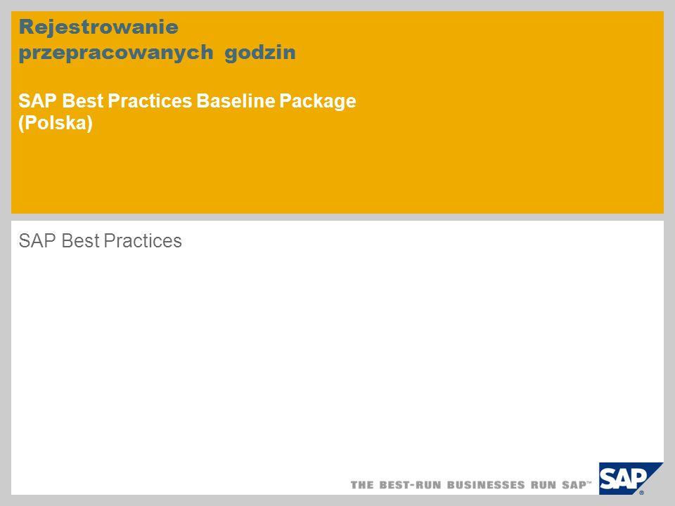 Rejestrowanie przepracowanych godzin SAP Best Practices Baseline Package (Polska) SAP Best Practices