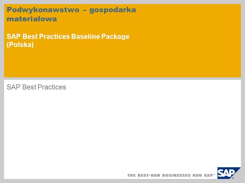 Podwykonawstwo – gospodarka materiałowa SAP Best Practices Baseline Package (Polska) SAP Best Practices