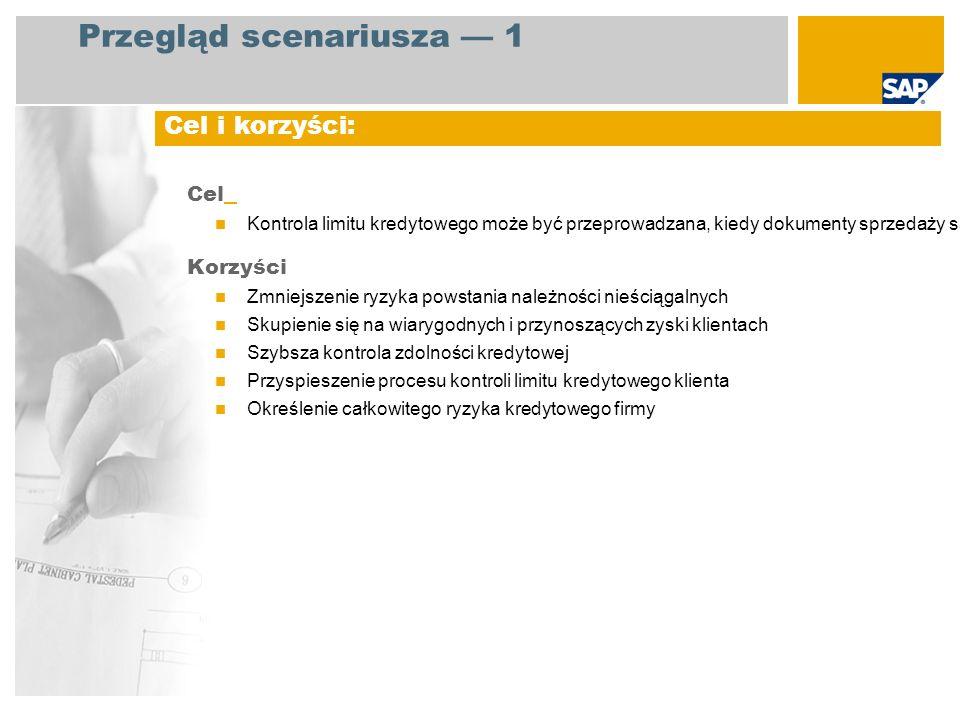Cel Kontrola limitu kredytowego może być przeprowadzana, kiedy dokumenty sprzedaży są tworzone lub zmieniane. Korzyści Zmniejszenie ryzyka powstania n