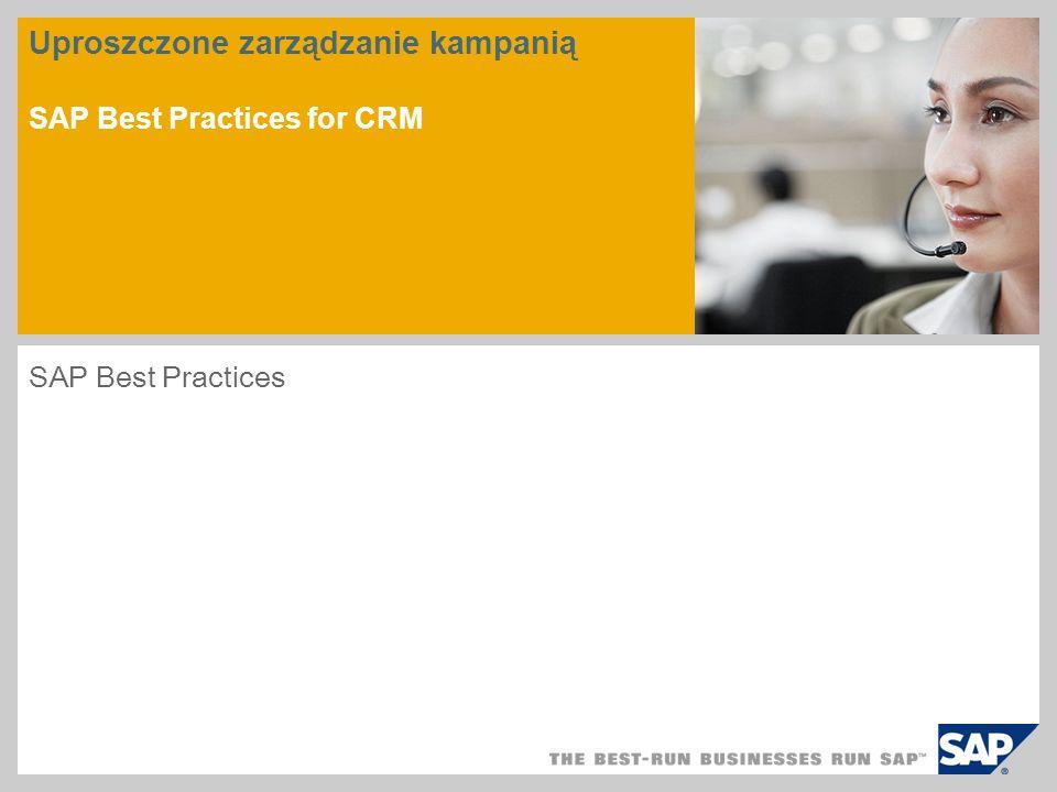 Uproszczone zarządzanie kampanią SAP Best Practices for CRM SAP Best Practices