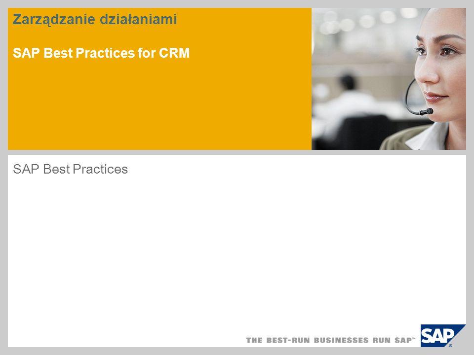 Zarządzanie działaniami SAP Best Practices for CRM SAP Best Practices