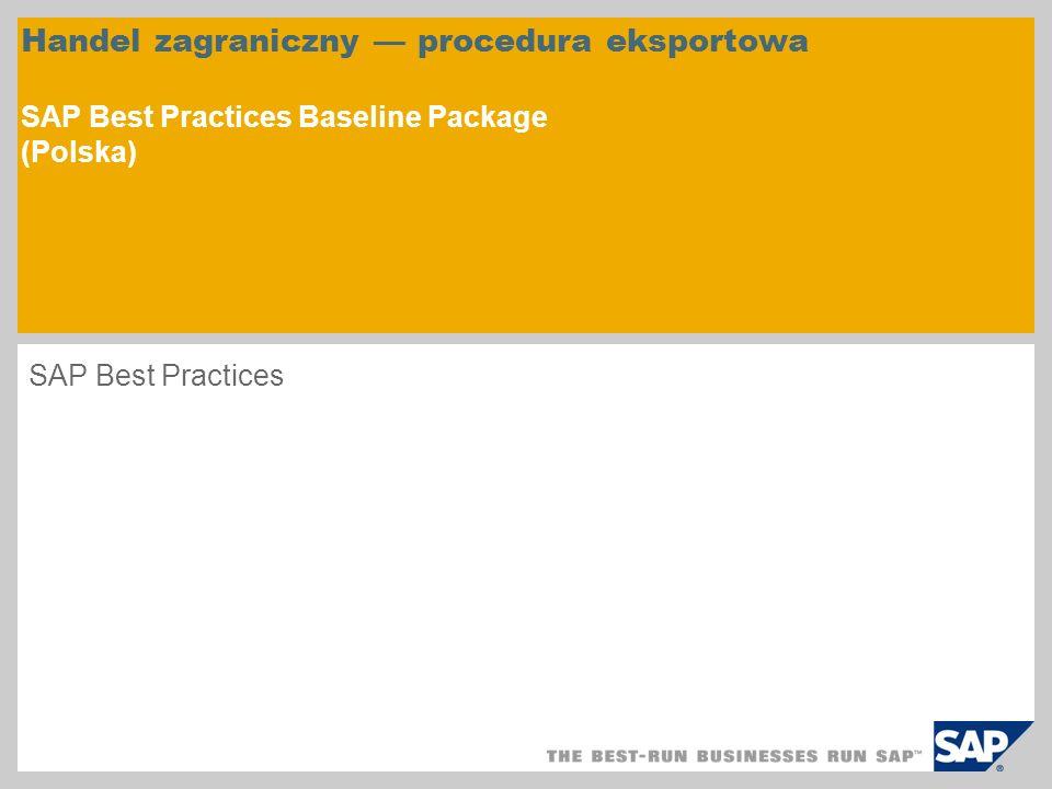 Handel zagraniczny procedura eksportowa SAP Best Practices Baseline Package (Polska) SAP Best Practices