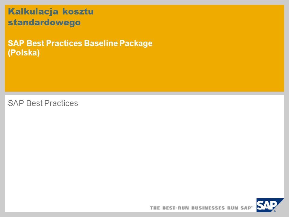 Kalkulacja kosztu standardowego SAP Best Practices Baseline Package (Polska) SAP Best Practices