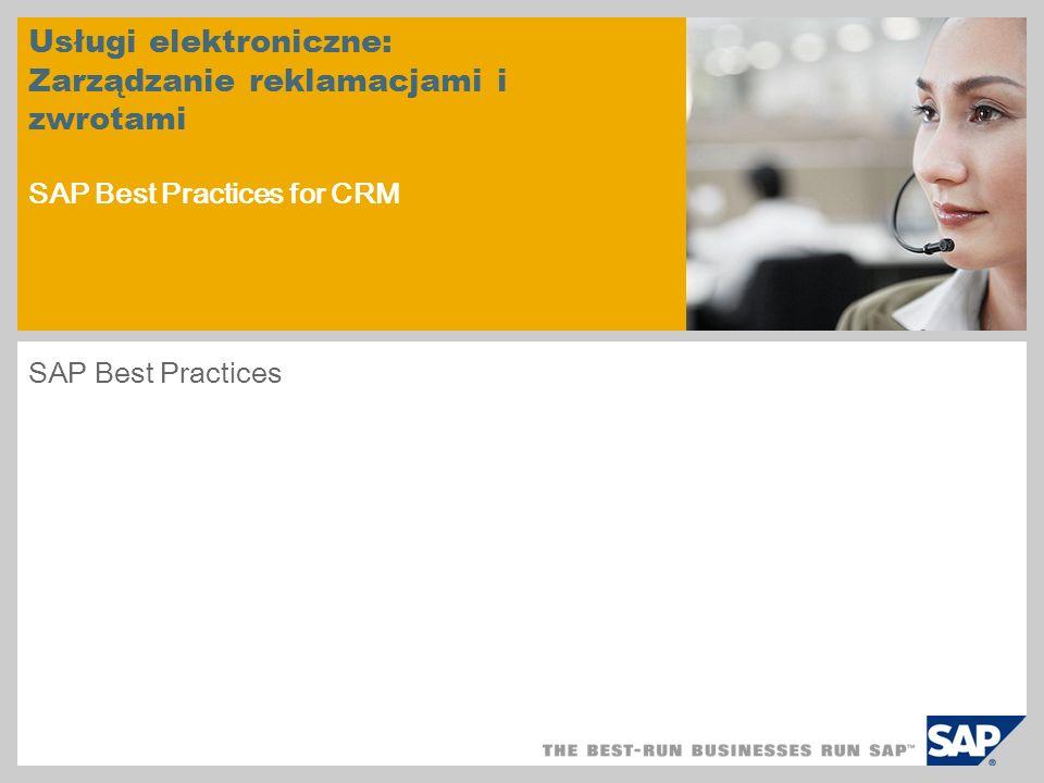 Usługi elektroniczne: Zarządzanie reklamacjami i zwrotami SAP Best Practices for CRM SAP Best Practices