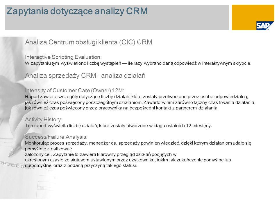 Zapytania dotyczące analizy CRM Analiza Centrum obsługi klienta (CIC) CRM Interactive Scripting Evaluation: W zapytaniu tym wyświetlono liczbę wystąpi