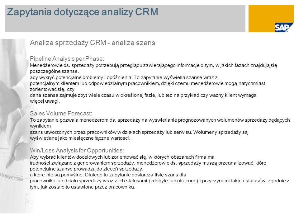 Zapytania dotyczące analizy CRM Analiza sprzedaży CRM – Oferty dla zleceń sprzedaży Quotation Tracking: Zapytanie zawiera przegląd wszystkich pozycji oferty dla określonego przedziału czasu, zleceniodawcy lub działu sprzedaży.