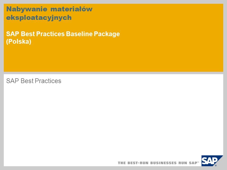 Nabywanie materiałów eksploatacyjnych SAP Best Practices Baseline Package (Polska) SAP Best Practices