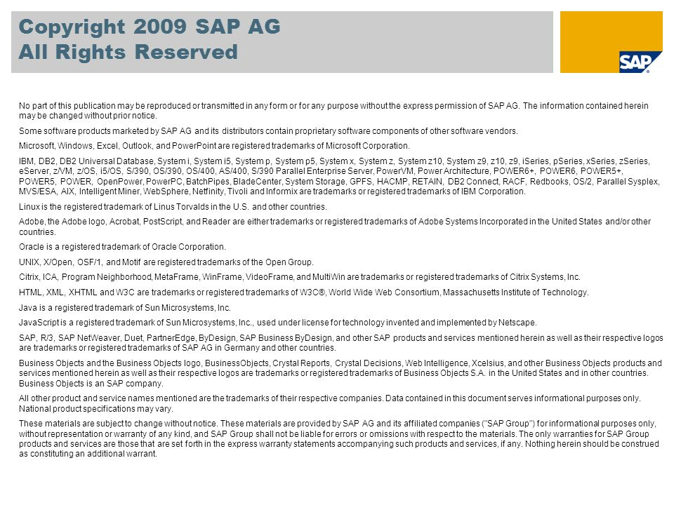 Copyright 2009 SAP AG All Rights Reserved No part of this publication may be reproduced or transmitted in any form or for any purpose without the expr