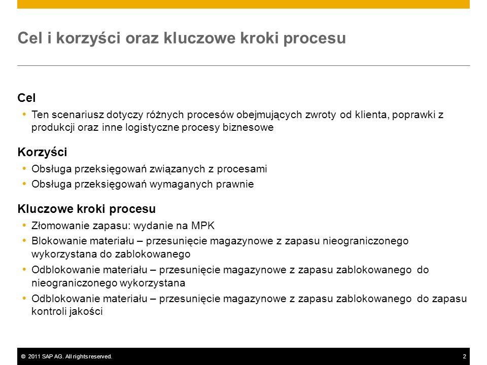 ©2011 SAP AG. All rights reserved.2 Cel i korzyści oraz kluczowe kroki procesu Cel Ten scenariusz dotyczy różnych procesów obejmujących zwroty od klie