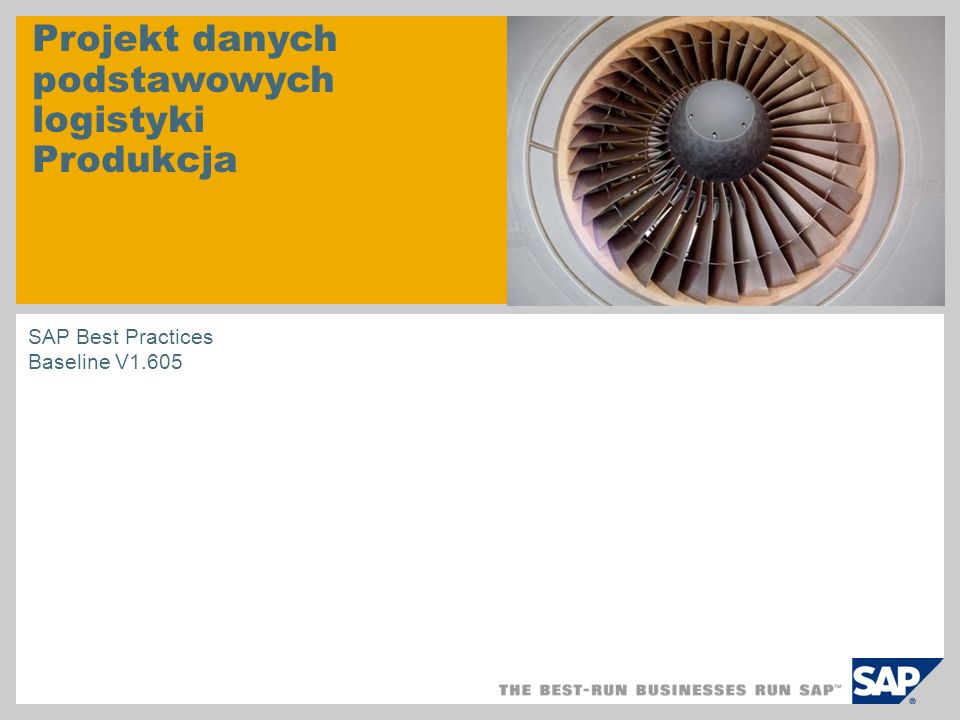 Projekt danych podstawowych logistyki Produkcja SAP Best Practices Baseline V1.605