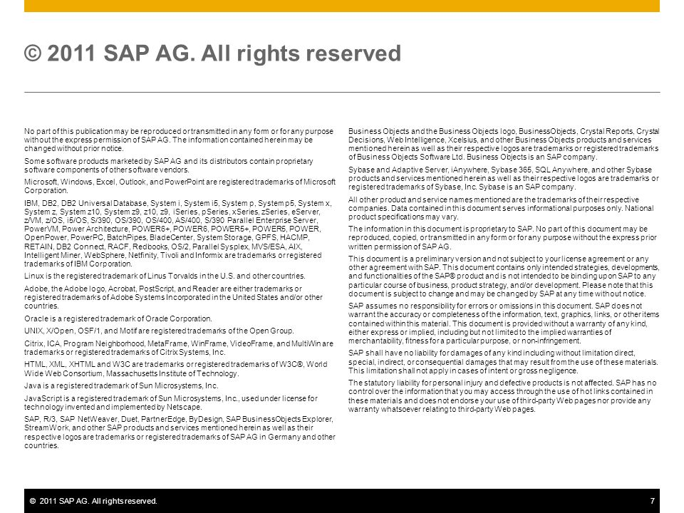 ©2011 SAP AG. All rights reserved.7 No part of this publication may be reproduced or transmitted in any form or for any purpose without the express pe