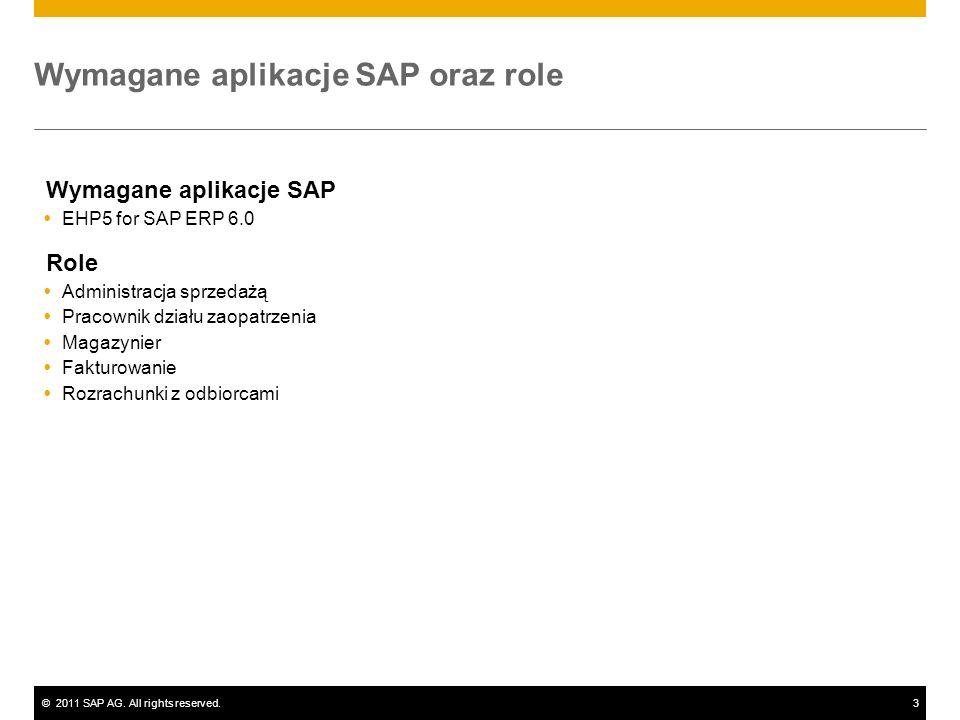©2011 SAP AG. All rights reserved.3 Wymagane aplikacje SAP oraz role Wymagane aplikacje SAP EHP5 for SAP ERP 6.0 Role Administracja sprzedażą Pracowni