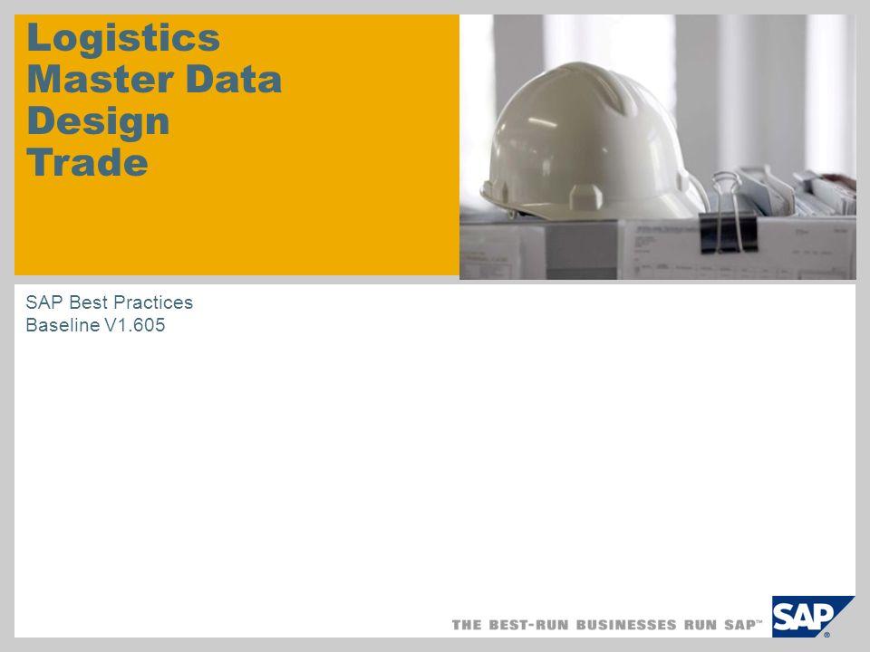 Logistics Master Data Design Trade SAP Best Practices Baseline V1.605