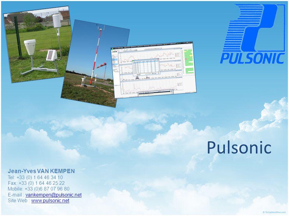 Pulsonic Jean-Yves VAN KEMPEN Tel: +33 (0) 1 64 46 34 10 Fax: +33 (0) 1 64 46 25 22 Mobile: +33 (0)6 87 07 96 80 E-mail : vankempen@pulsonic.netvankempen@pulsonic.net Site Web : www.pulsonic.netwww.pulsonic.net
