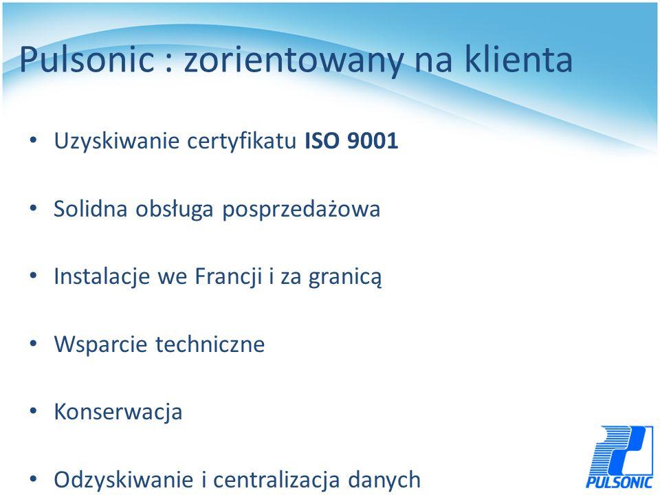 Pulsonic : zorientowany na klienta Uzyskiwanie certyfikatu ISO 9001 Solidna obsługa posprzedażowa Instalacje we Francji i za granicą Wsparcie techniczne Konserwacja Odzyskiwanie i centralizacja danych