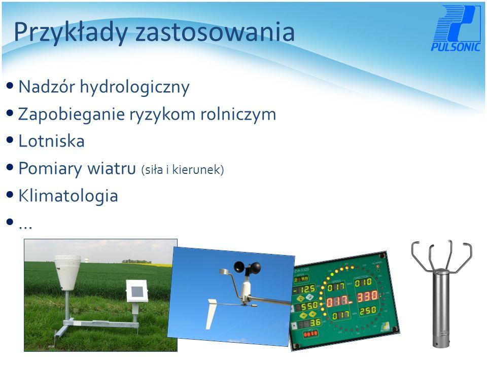 Przykłady zastosowania Nadzór hydrologiczny Zapobieganie ryzykom rolniczym Lotniska Pomiary wiatru (siła i kierunek) Klimatologia …