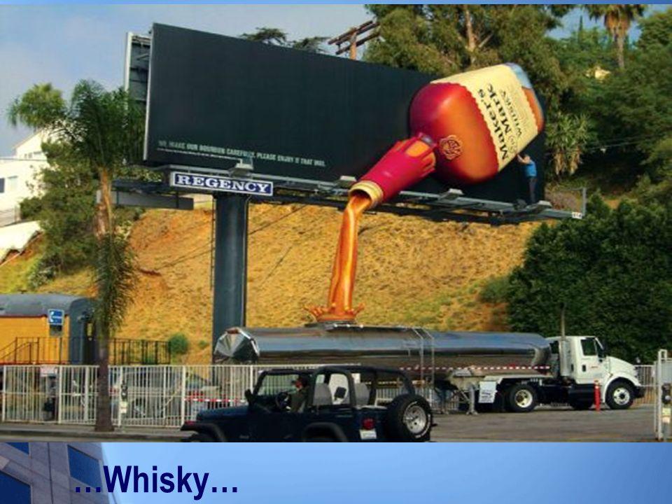 …Whisky…