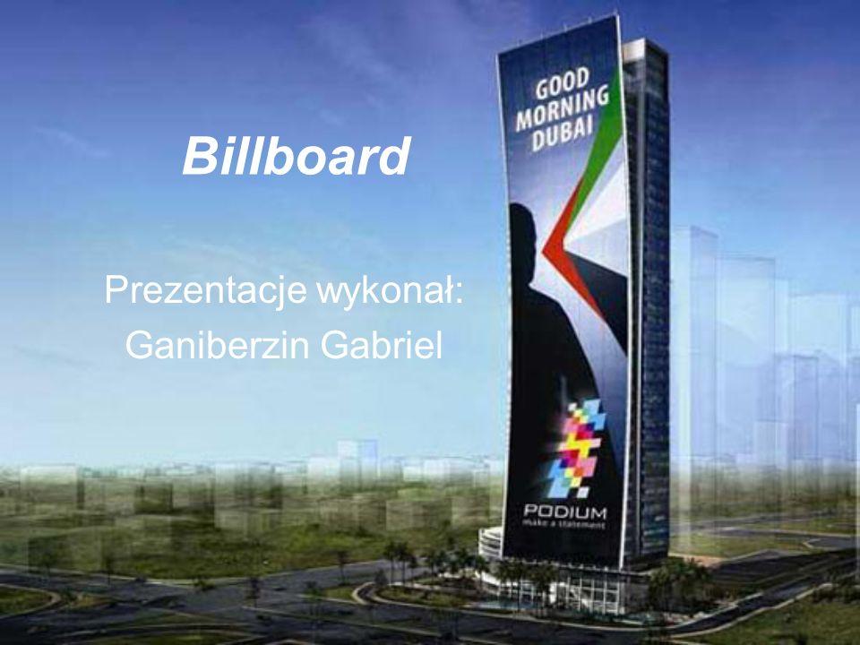 Billboard Prezentacje wykonał: Ganiberzin Gabriel