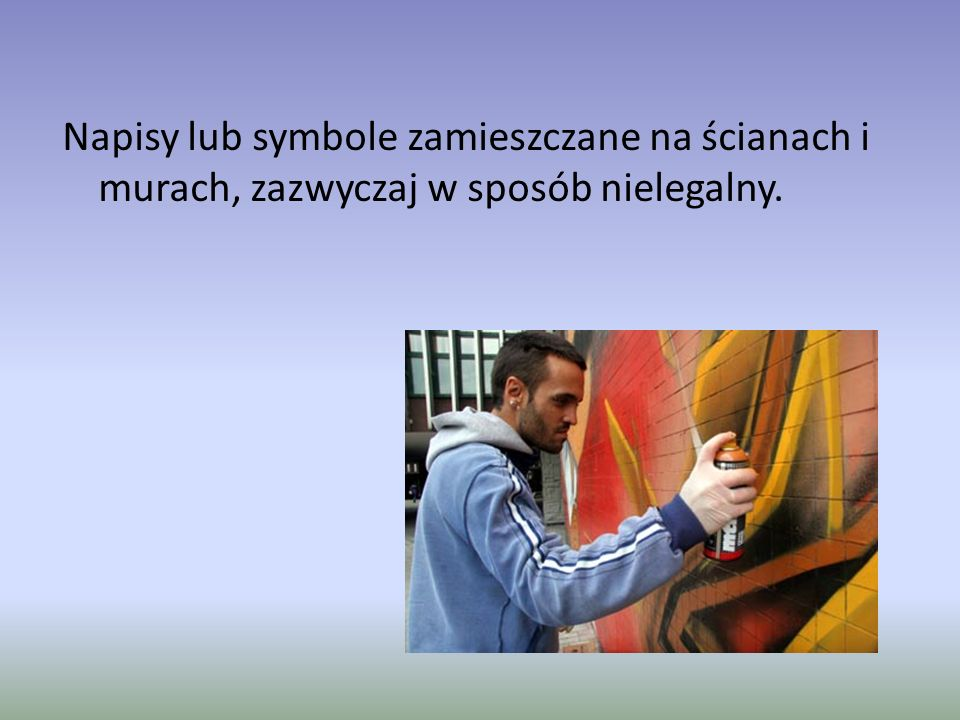 Napisy lub symbole zamieszczane na ścianach i murach, zazwyczaj w sposób nielegalny.