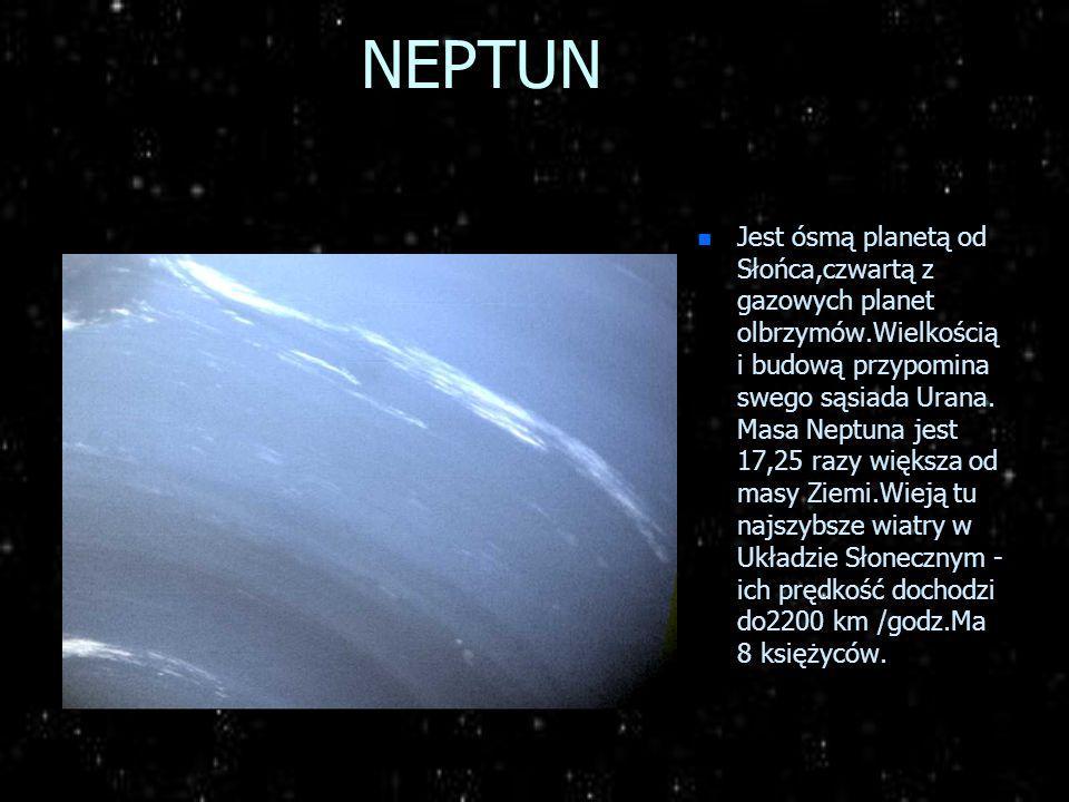 URAN n Siódma planeta od Słońca,jedna z czterech planet olbrzymów.Jej kamienne jądro otacza płaszcz gazowo- lodowy.Wokół rozciąga się atmosfera zawier