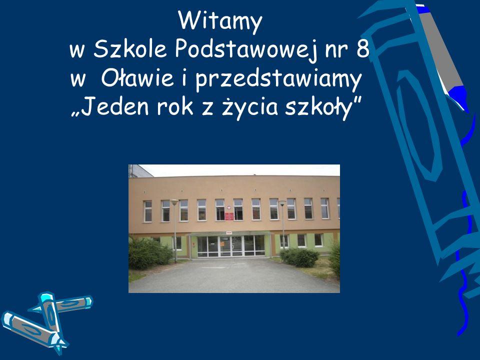 Witamy w Szkole Podstawowej nr 8 w Oławie i przedstawiamy Jeden rok z życia szkoły