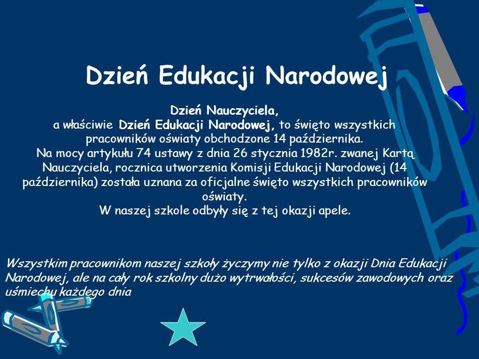 Dzień Edukacji Narodowej Dzień Nauczyciela, a właściwie Dzień Edukacji Narodowej, to święto wszystkich pracowników oświaty obchodzone 14 października.