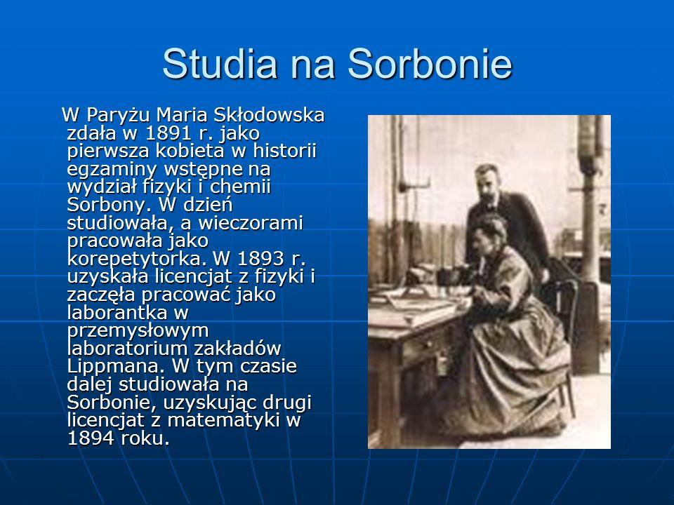 Studia na Sorbonie W Paryżu Maria Skłodowska zdała w 1891 r.