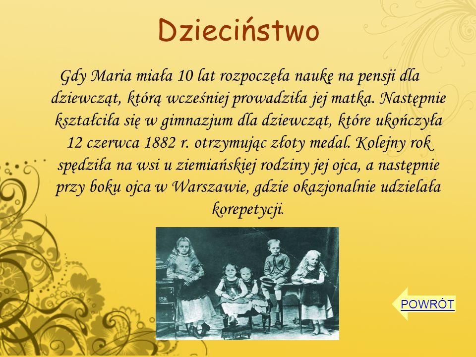 Dzieciństwo Gdy Maria miała 10 lat rozpoczęła naukę na pensji dla dziewcząt, którą wcześniej prowadziła jej matka. Następnie kształciła się w gimnazju