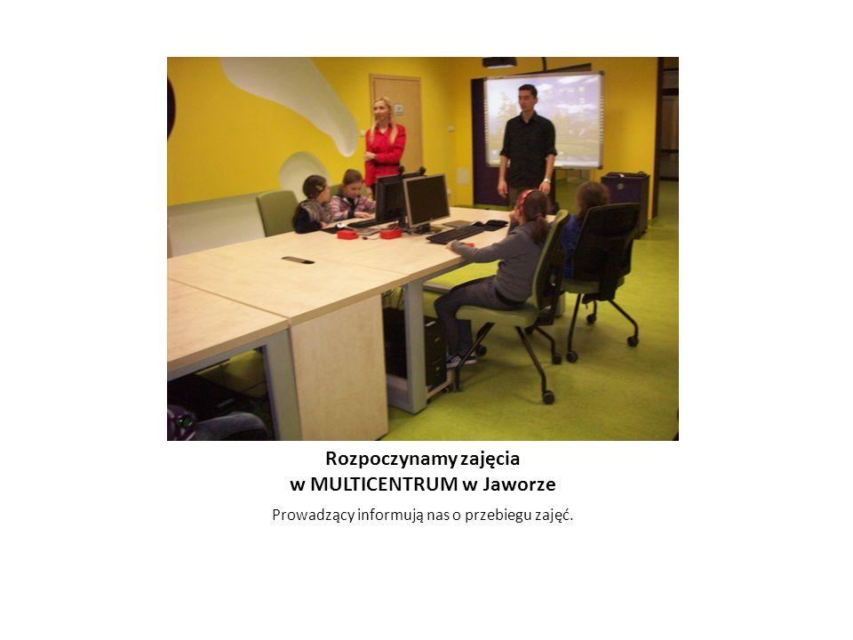 Rozpoczynamy zajęcia w MULTICENTRUM w Jaworze Prowadzący informują nas o przebiegu zajęć.