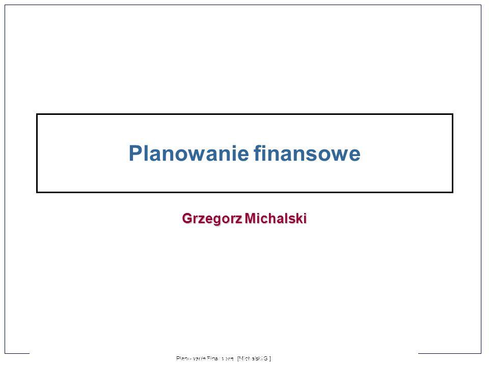 1-1 Planowanie Finansowe [Michalski G.] Zarządzanie Finansami Firmy dla Puratos Polska [Michalski G.] Planowanie finansowe Grzegorz Michalski