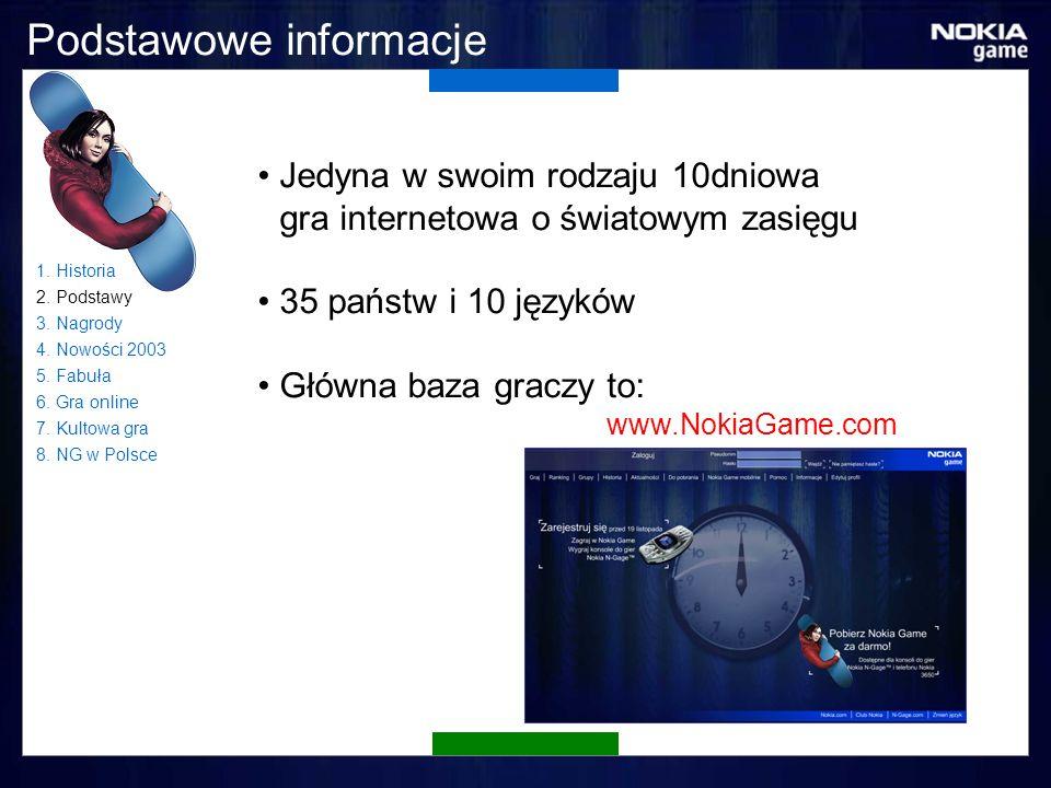 Podstawowe informacje Jedyna w swoim rodzaju 10dniowa gra internetowa o światowym zasięgu 35 państw i 10 języków Główna baza graczy to: www.NokiaGame.com 1.