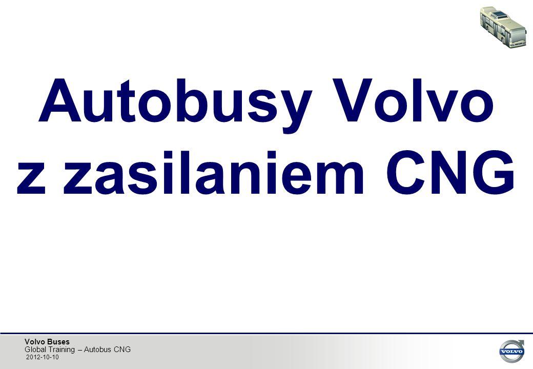 Volvo Buses Global Training – Autobus CNG 2012-10-10 Autobusy Volvo z zasilaniem CNG
