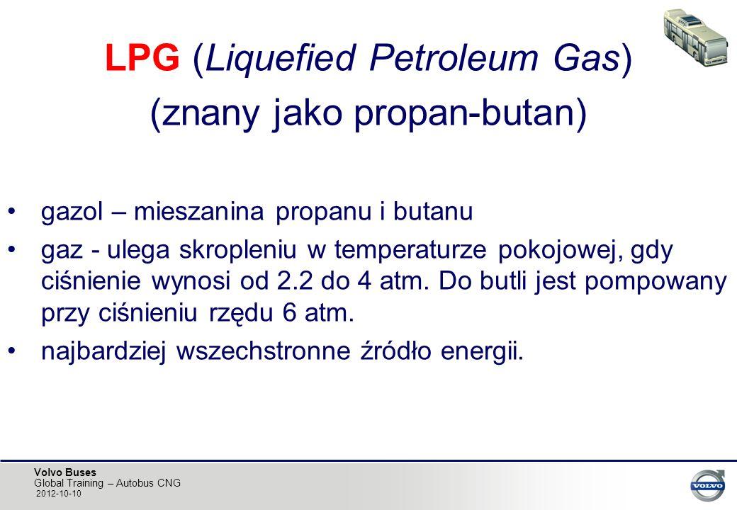 Volvo Buses Global Training – Autobus CNG 2012-10-10 LPG (Liquefied Petroleum Gas) (znany jako propan-butan) gazol – mieszanina propanu i butanu gaz -