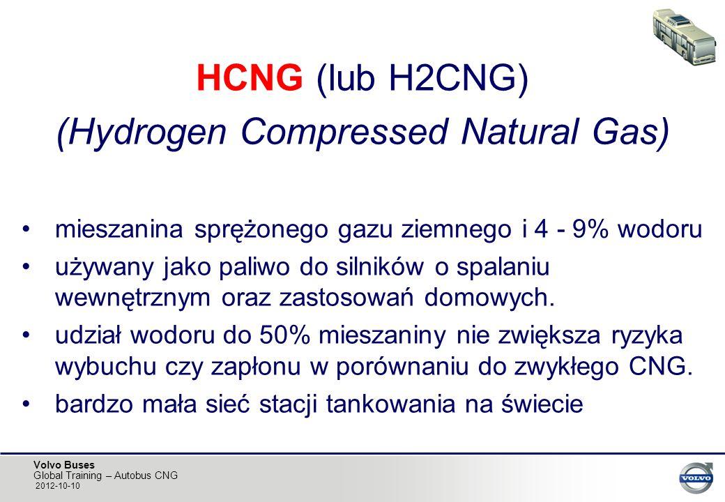 Volvo Buses Global Training – Autobus CNG 2012-10-10 HCNG (lub H2CNG) (Hydrogen Compressed Natural Gas) mieszanina sprężonego gazu ziemnego i 4 - 9% w