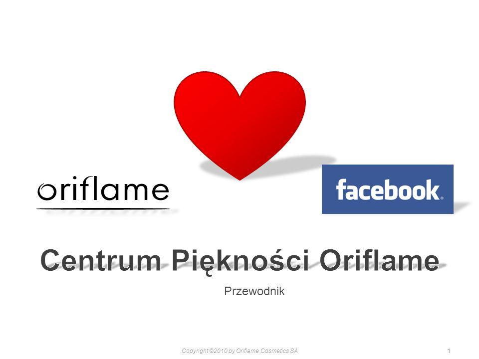 1Copyright ©2010 by Oriflame Cosmetics SA Przewodnik