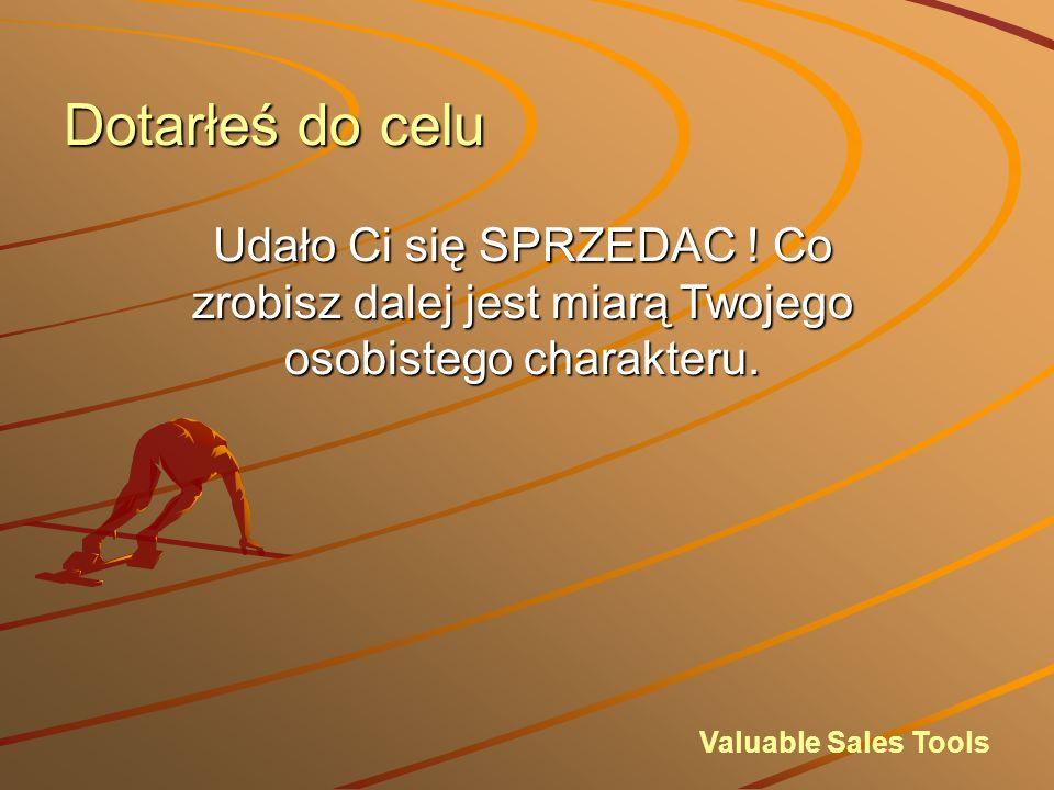 Dotarłeś do celu Valuable Sales Tools Udało Ci się SPRZEDAC .