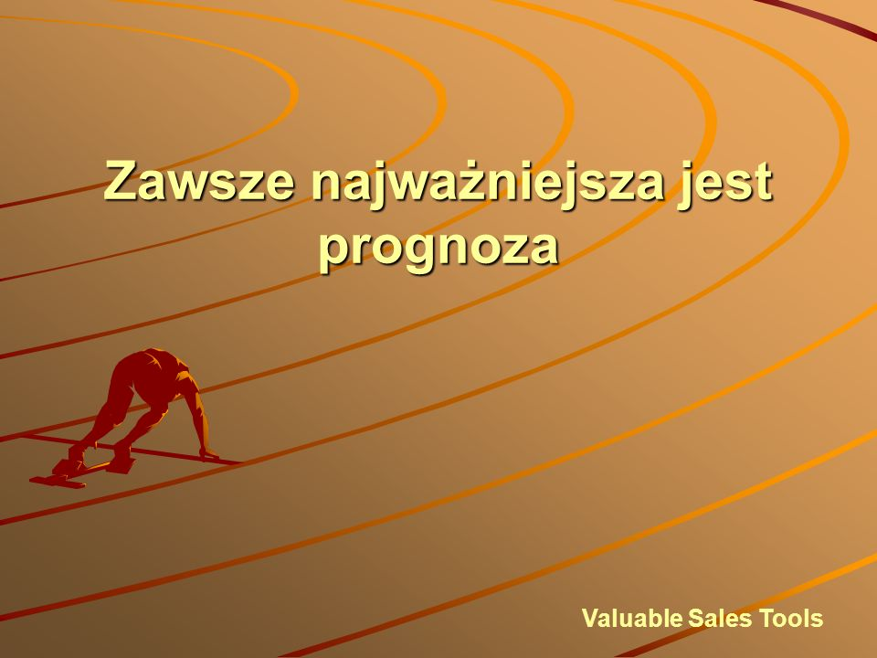 Zawsze najważniejsza jest prognoza Valuable Sales Tools