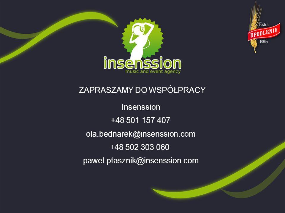 ZAPRASZAMY DO WSPÓŁPRACY Insenssion +48 501 157 407 ola.bednarek@insenssion.com +48 502 303 060 pawel.ptasznik@insenssion.com