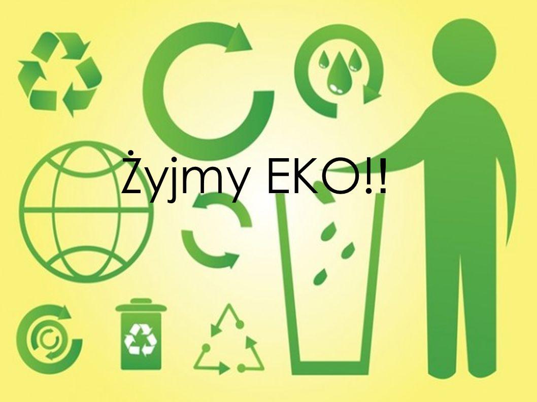 Żyjmy EKO! !