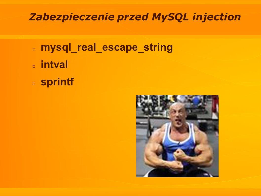 Zabezpieczenie przed MySQL injection mysql_real_escape_string intval sprintf