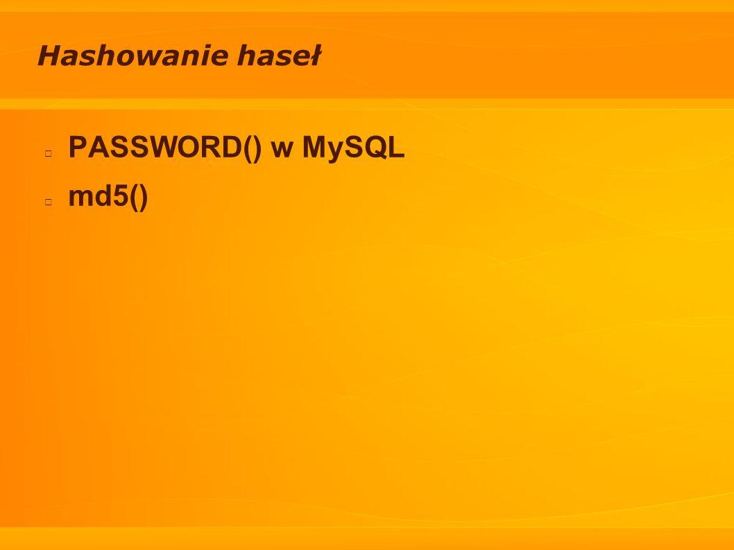 Hashowanie haseł PASSWORD() w MySQL md5()