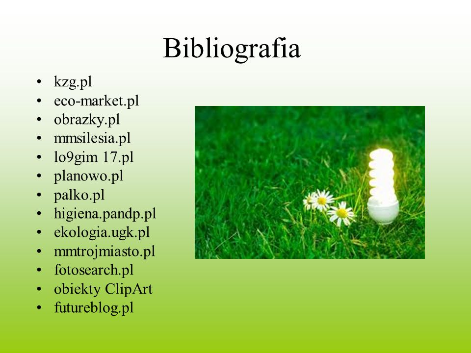 Bibliografia kzg.pl eco-market.pl obrazky.pl mmsilesia.pl lo9gim 17.pl planowo.pl palko.pl higiena.pandp.pl ekologia.ugk.pl mmtrojmiasto.pl fotosearch