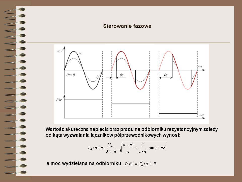 Sterowanie fazowe Wartość skuteczna napięcia oraz prądu na odbiorniku rezystancyjnym zależy od kąta wyzwalania łączników półprzewodnikowych wynosi: a