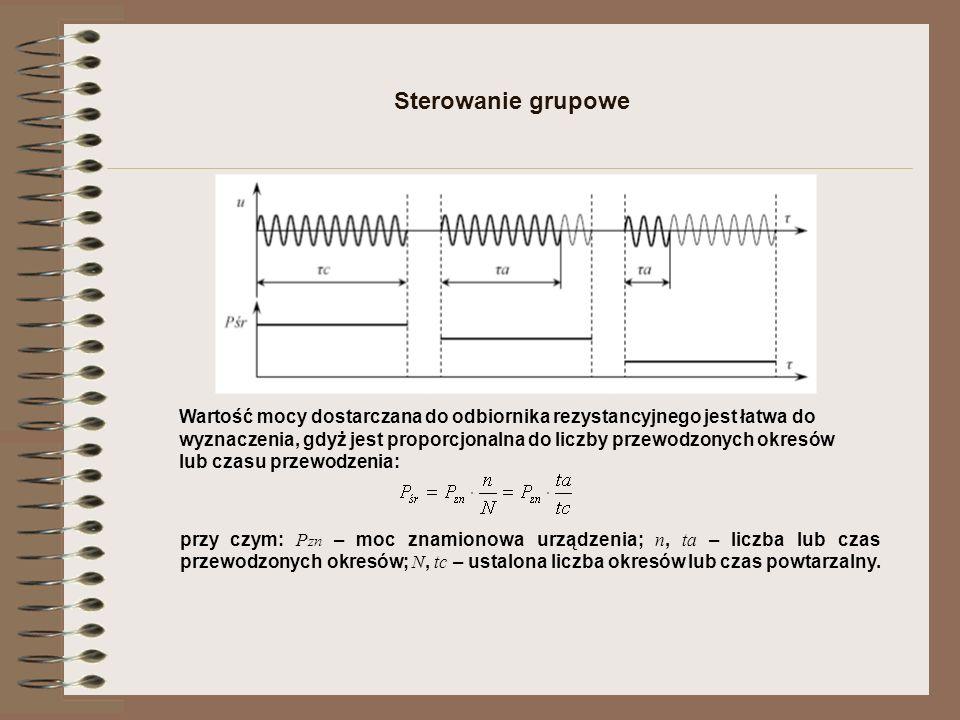 Sterowanie grupowe Wartość mocy dostarczana do odbiornika rezystancyjnego jest łatwa do wyznaczenia, gdyż jest proporcjonalna do liczby przewodzonych